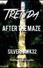 Trenda: After The Maze by Silverhawk32