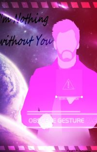 ~I'm nothing without you~ Star Lord X Reader cover