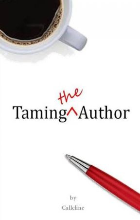 Taming the Author[#ThinkFiction] by Calleline