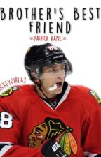 Brother's Best Friend {Patrick Kane} by hockeygirl43