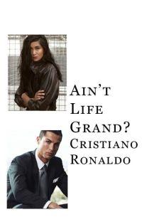 Ain't Life Grand? (Cristiano Ronaldo) cover