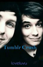 Tumblr Crush (Phan) by loveluvu