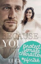 Because You're Mine (A Tom Hiddleston Fanfic) #Wattys2016 #pfcc2k16 by lucygotapen
