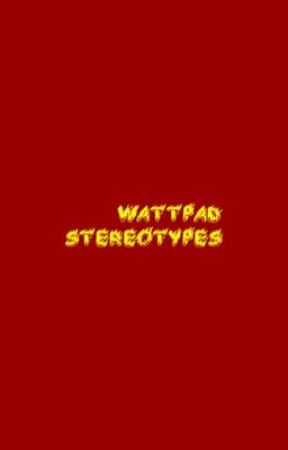 wattpad stereotypes by darkcomedy