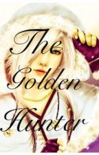 The Golden Hunter (Thorin Oakensheild Story) {UNDER MAJOR EDITING} by mojo_kitty22