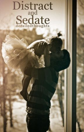 Distract and Sedate H.S by derailedthoughts