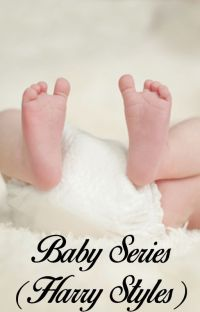 Baby Series (Harry Styles) // Book 3 cover