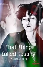 That Thing Called Destiny (a ChanBaek/ BaekYeol Fanfic) COMPLETED  by ladyelcric