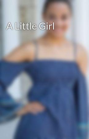 A Little Girl by breazyanna123