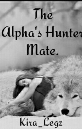 The Alpha's Hunter Mate. by kira_legz