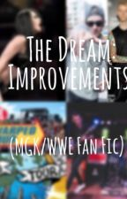 The Dream: Improvements by brittanyy25