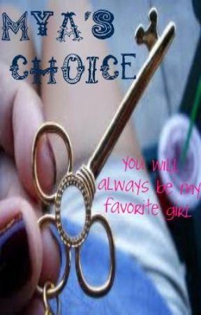 Mya's Choice by Thischickisbomb