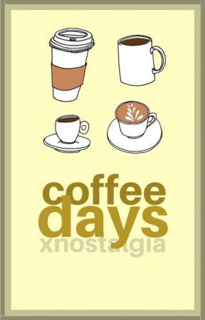 Coffee Days by xnostalgia