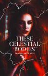 THESE CELESTIAL BODIES (Demetre) cover