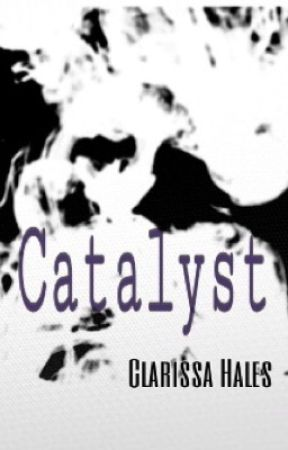 Catalyst by this_little_baka