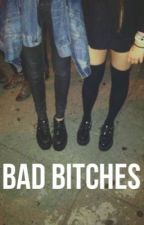 Bad Bitches by geprgie