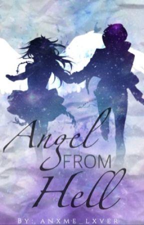 Angel From Hell |Fairy Tail Fanfic| •ZerLu by anxmelyfe