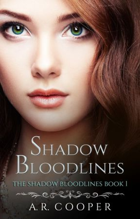 Shadow Bloodlines - Book 1 by AndreaCooper1