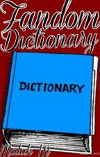 Fandom Dictionary by FudgeWinchester