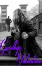 Goodbye, Valentine by hrfbluerose
