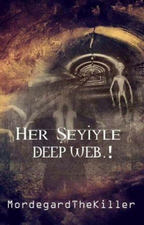 Her şeyiyle Deep Web.! by MordegardTheKiller