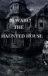 Beware The Haunted House cover