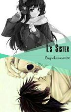 L's Sister (Death Note Fan-Fic) by pokenaruto58