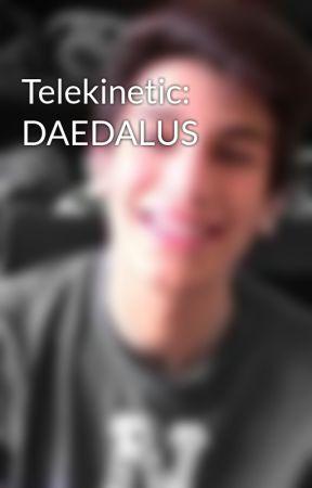 Telekinetic: DAEDALUS by RebalD