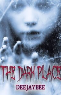 The Dark Place (#FrightFest2016 Gold Winner) cover