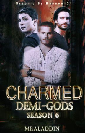 Charmed: Demi-Gods (Season 6) by MrAladdin