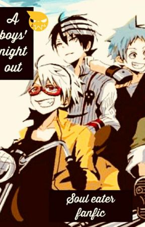Boys' night out (Soul Eater fanfic) by INstrumentAlVirUs