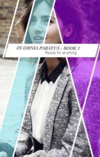 In Omnia Paratus (AU) - Book 1 by Claraandthedoctor