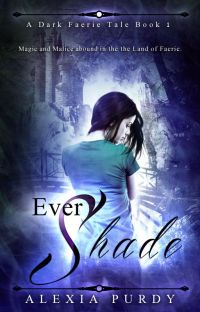 Ever Shade (A Dark Faerie Tale #1) by Alexia Purdy (complete) cover