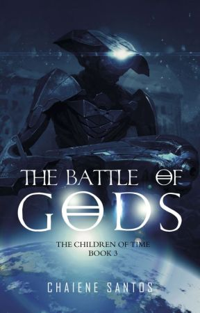 The Children of Time 3 - The Battle of Gods by chaienesantoswriter