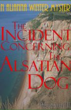 The Incident Concerning The Alsatian Dog. by TiNyDiAmOnD101