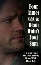 Four Times Cas And Dean Didn't Fool Sam by ishippeditovernight