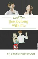 You Belong With Me (BaekYeon Fanfic) [COMPLETED] by ChanBolalin