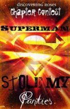 Superman Stole My Panties by Kissmyoops3