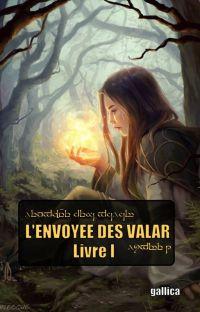 L'envoyée des Valar - livre I (LOTR /Seigneur des Anneaux) cover