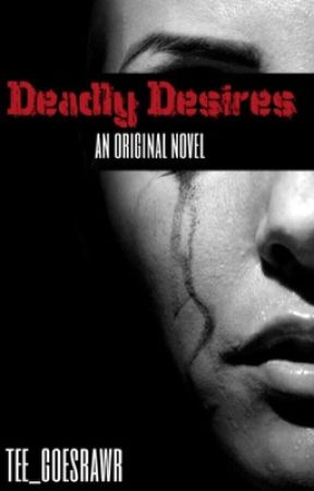Deadly Desires by Tee_GoesRawr
