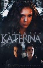 Regresa Katerina | The Vampire Diaries & The Originals by 1mtvoriginal