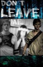 Don't Leave Me // TMR // Newt by newtstrackhoe