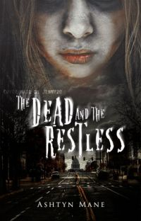 The Dead and the Restless (Completed with undergoing editing) cover