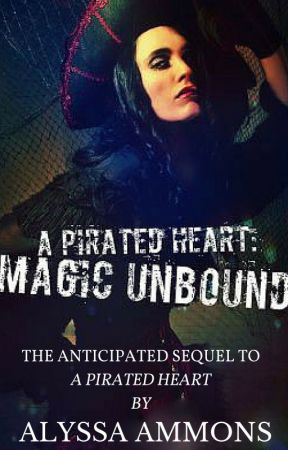 A Pirated Heart: Magic Unbound by darkdemon125
