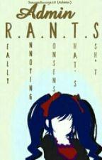 Admin Rants by JuuzouSuzuya13