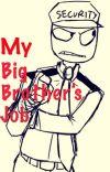 My Big Brother's Job (FNAF x Reader) cover