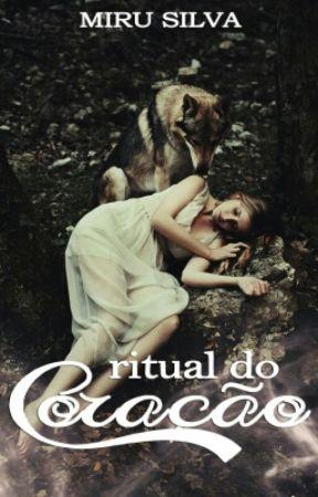 O Ritual Do Coração [PARADA] by BiancaSSC