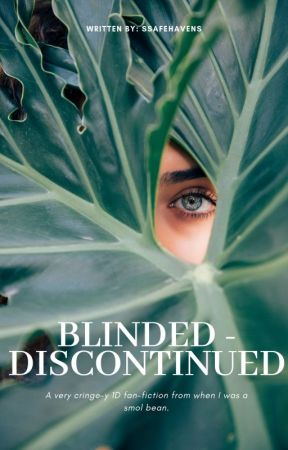Blinded // Discontinued by cinnamontoffee