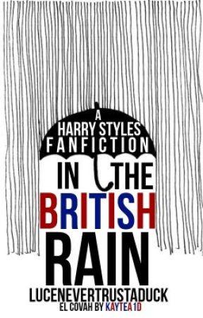 In the British Rain (A Harry Styles Short Story) by LuceNEVERTRUSTADUCK