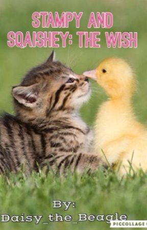 Stampy and Sqaishey: The Wish by Daisy_the_Beagle